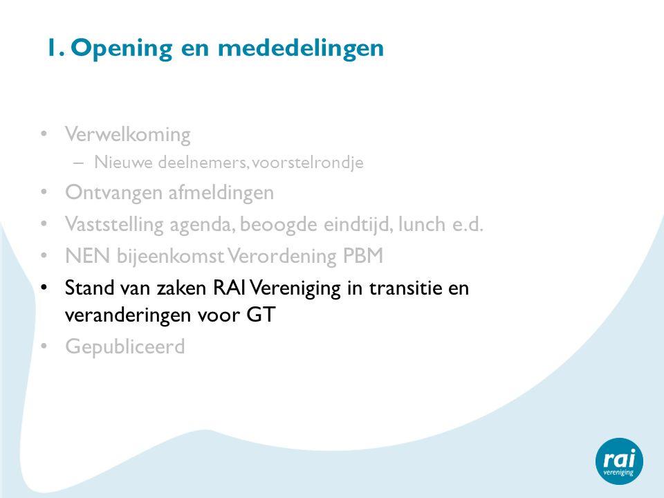 1. Opening en mededelingen Verwelkoming – Nieuwe deelnemers, voorstelrondje Ontvangen afmeldingen Vaststelling agenda, beoogde eindtijd, lunch e.d. NE