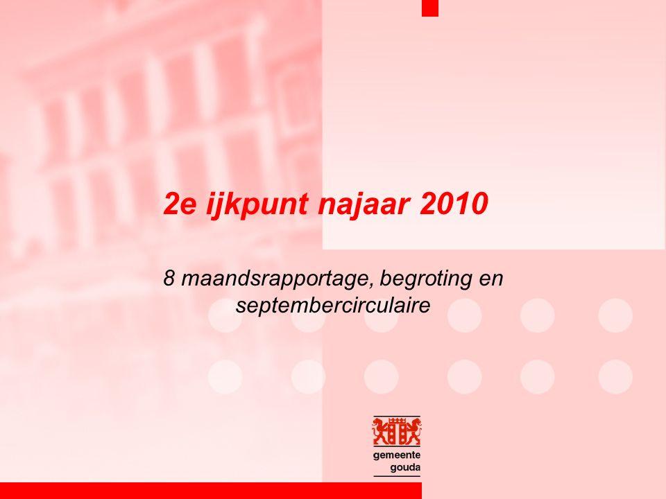 2e ijkpunt najaar 2010 8 maandsrapportage, begroting en septembercirculaire