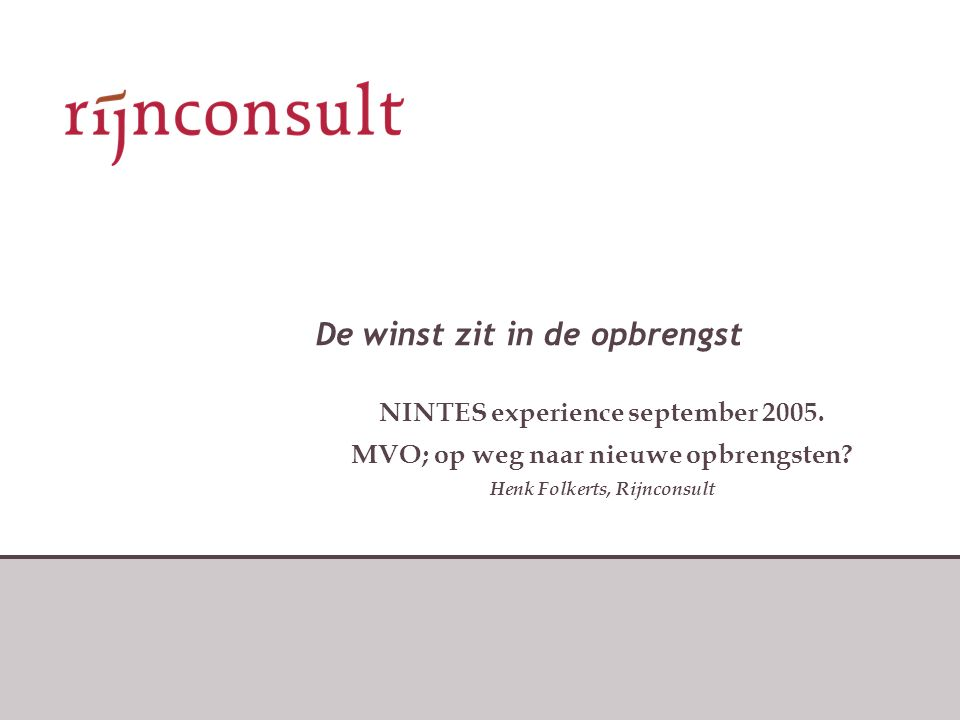 De winst zit in de opbrengst NINTES experience september 2005.