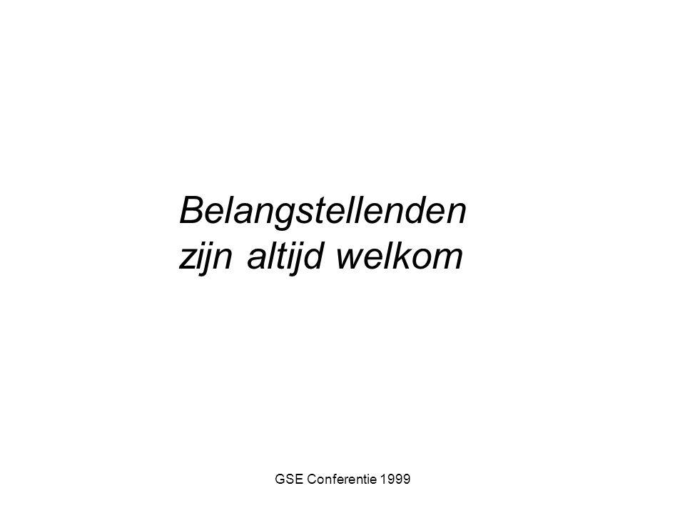 GSE Conferentie 1999 Belangstellenden zijn altijd welkom