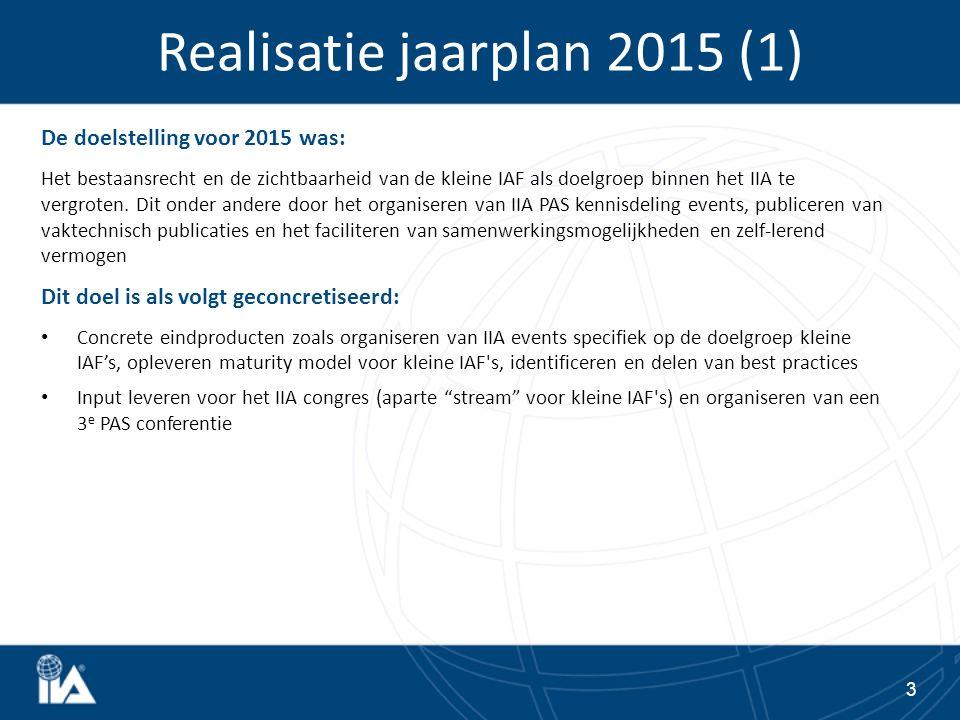 Realisatie jaarplan 2015 (1) De doelstelling voor 2015 was: Het bestaansrecht en de zichtbaarheid van de kleine IAF als doelgroep binnen het IIA te vergroten.
