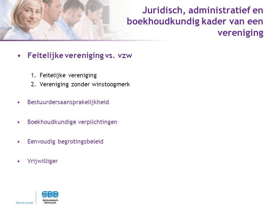 Juridisch, administratief en boekhoudkundig kader van een vereniging Feitelijke vereniging vs.