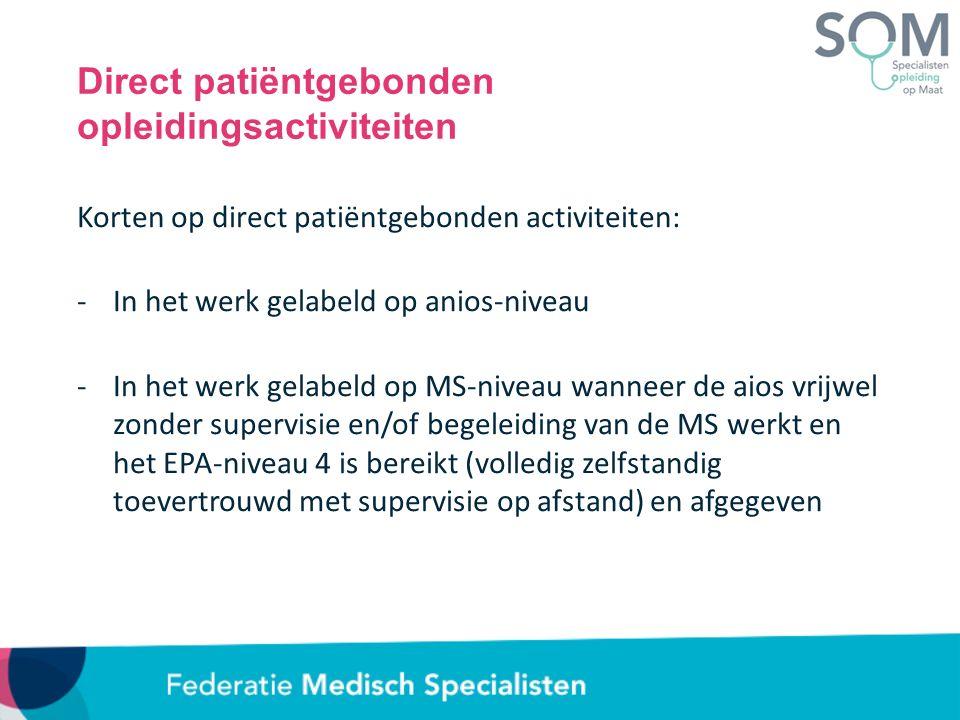 Direct patiëntgebonden opleidingsactiviteiten Korten op direct patiëntgebonden activiteiten: -In het werk gelabeld op anios-niveau -In het werk gelabe