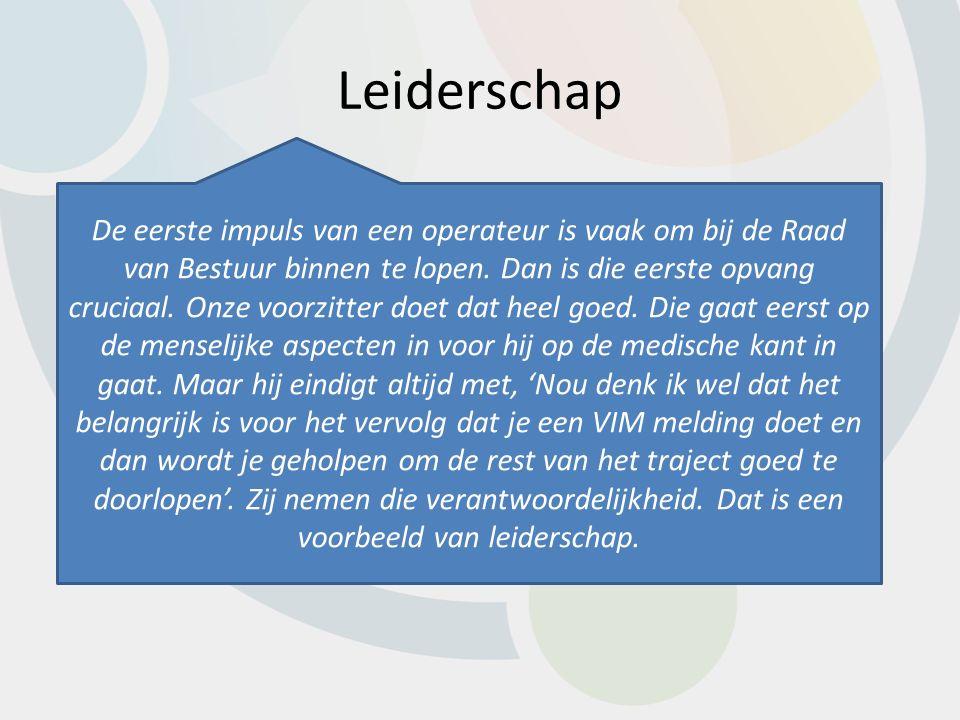 Leiderschap De eerste impuls van een operateur is vaak om bij de Raad van Bestuur binnen te lopen.