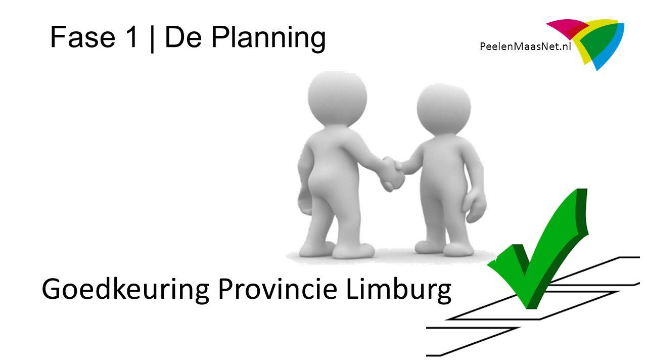 PeelenMaasNet.nl Fase 1 | De Planning Goedkeuring Provincie Limburg