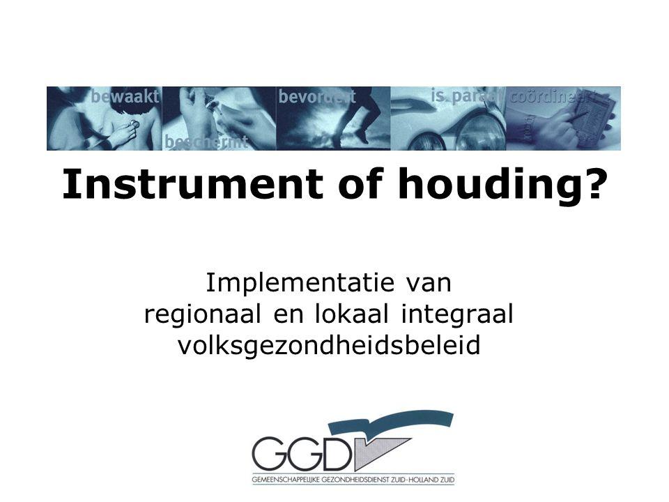 Instrument of houding Implementatie van regionaal en lokaal integraal volksgezondheidsbeleid