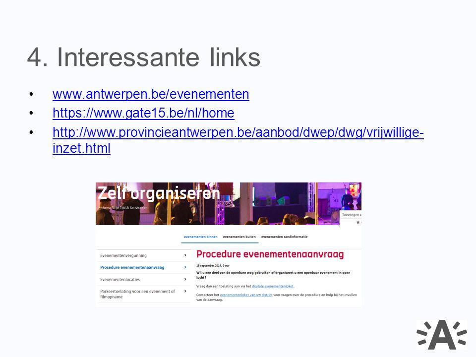 www.antwerpen.be/evenementen https://www.gate15.be/nl/home http://www.provincieantwerpen.be/aanbod/dwep/dwg/vrijwillige- inzet.htmlhttp://www.provinci