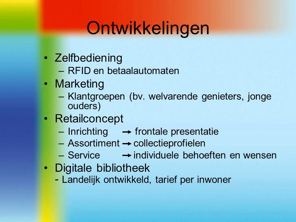 Ontwikkelingen Zelfbediening –RFID en betaalautomaten Marketing –Klantgroepen (bv.