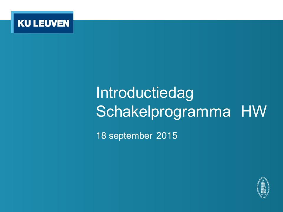Introductiedag Schakelprogramma HW 18 september 2015