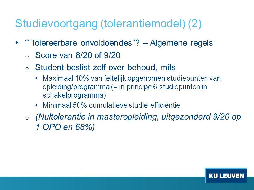 """Studievoortgang (tolerantiemodel) (2) """"""""Tolereerbare onvoldoendes""""? – Algemene regels o Score van 8/20 of 9/20 o Student beslist zelf over behoud, mit"""
