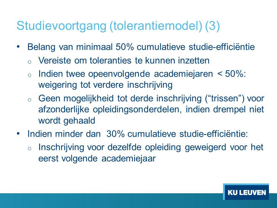 Studievoortgang (tolerantiemodel) (3) Belang van minimaal 50% cumulatieve studie-efficiëntie o Vereiste om toleranties te kunnen inzetten o Indien twe