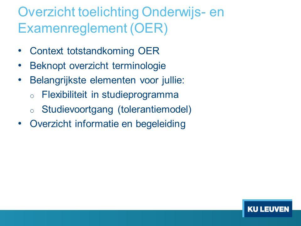 Overzicht toelichting Onderwijs- en Examenreglement (OER) Context totstandkoming OER Beknopt overzicht terminologie Belangrijkste elementen voor julli