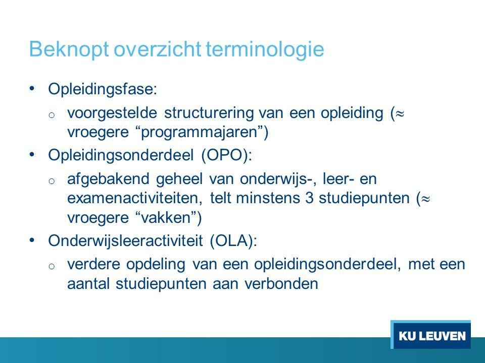 """Beknopt overzicht terminologie Opleidingsfase: o voorgestelde structurering van een opleiding (  vroegere """"programmajaren"""") Opleidingsonderdeel (OPO)"""