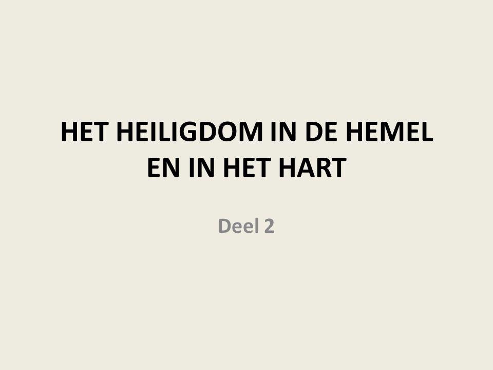 HET HEILIGDOM IN DE HEMEL EN IN HET HART Deel 2