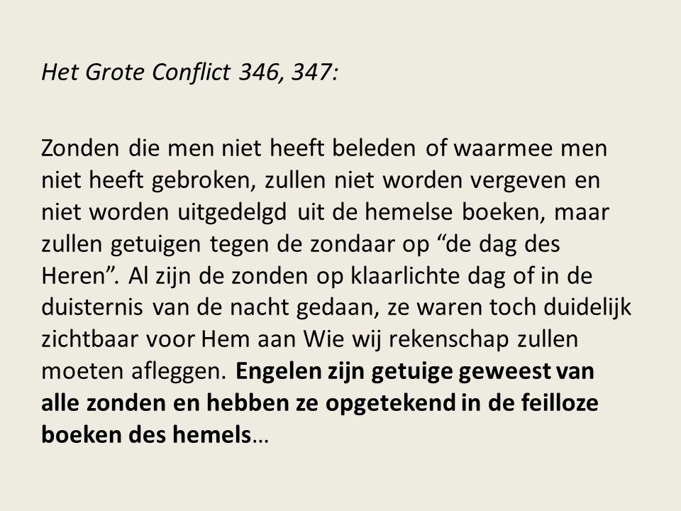 Het Grote Conflict 346, 347: Zonden die men niet heeft beleden of waarmee men niet heeft gebroken, zullen niet worden vergeven en niet worden uitgedel