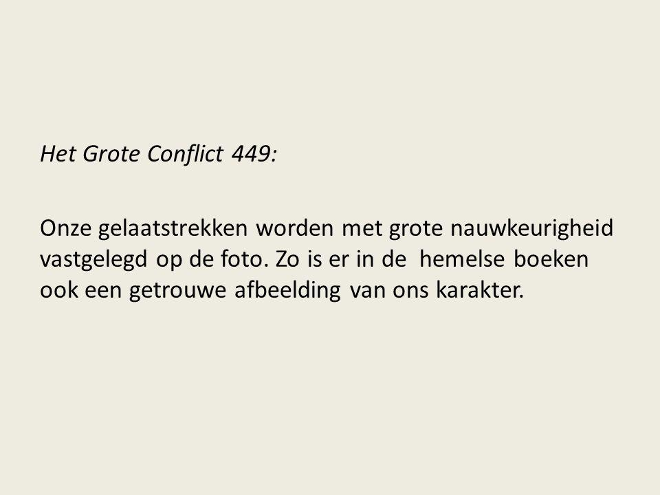 Het Grote Conflict 449: Onze gelaatstrekken worden met grote nauwkeurigheid vastgelegd op de foto.