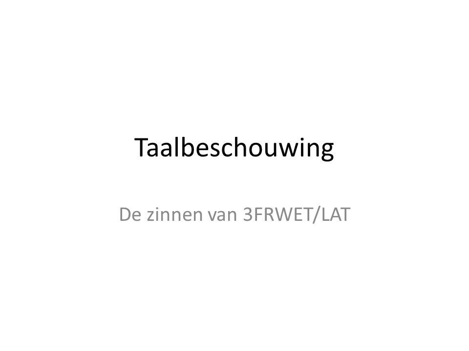 Taalbeschouwing De zinnen van 3FRWET/LAT