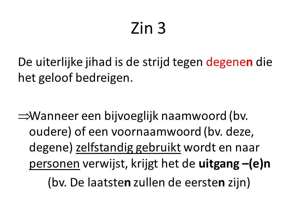 Zin 3 De uiterlijke jihad is de strijd tegen degenen die het geloof bedreigen.