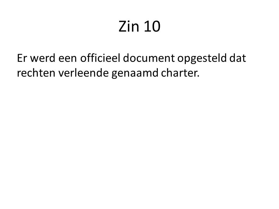 Zin 10 Er werd een officieel document opgesteld dat rechten verleende genaamd charter.