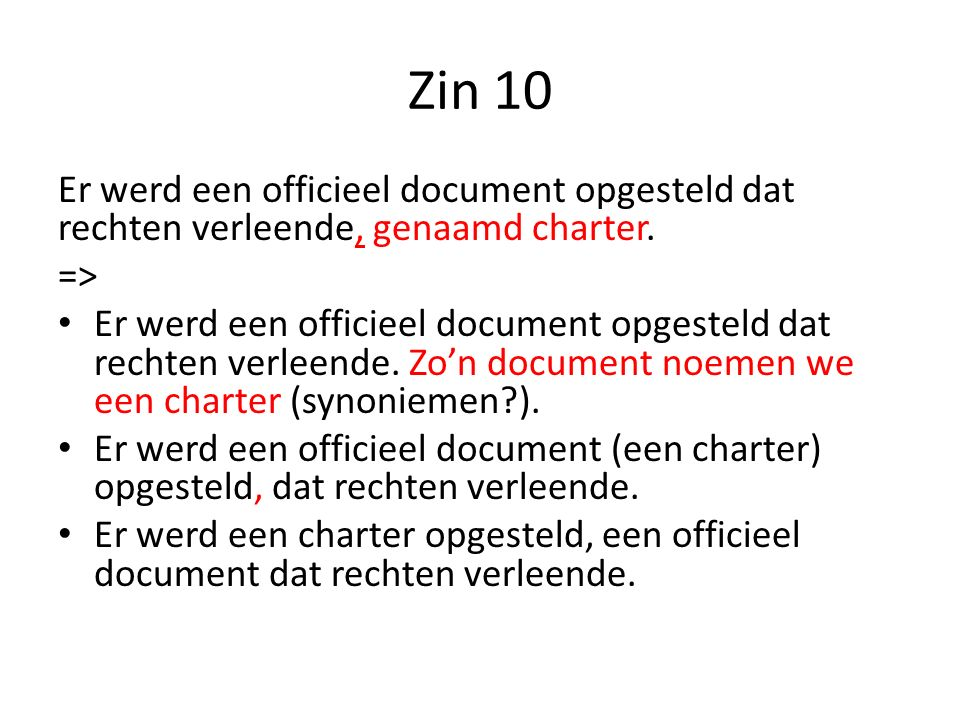 Zin 10 Er werd een officieel document opgesteld dat rechten verleende, genaamd charter.