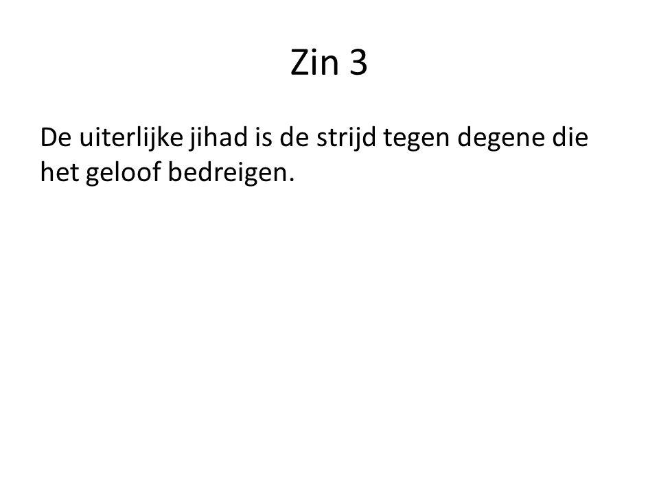Zin 3 De uiterlijke jihad is de strijd tegen degene die het geloof bedreigen.