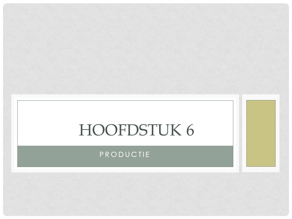 PRODUCTIE HOOFDSTUK 6