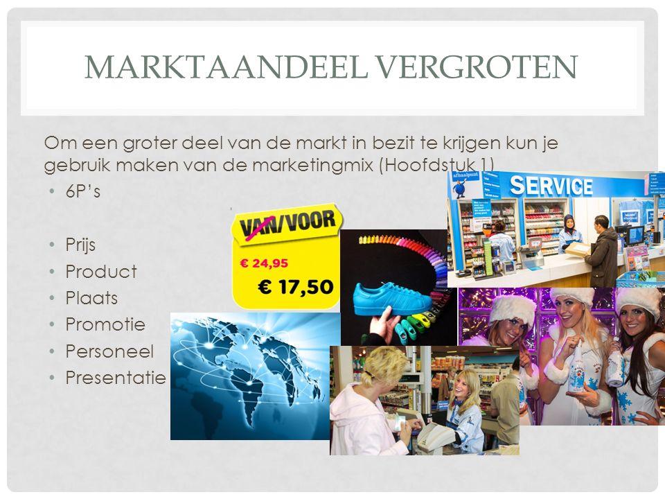 Om een groter deel van de markt in bezit te krijgen kun je gebruik maken van de marketingmix (Hoofdstuk 1) 6P's Prijs Product Plaats Promotie Personee