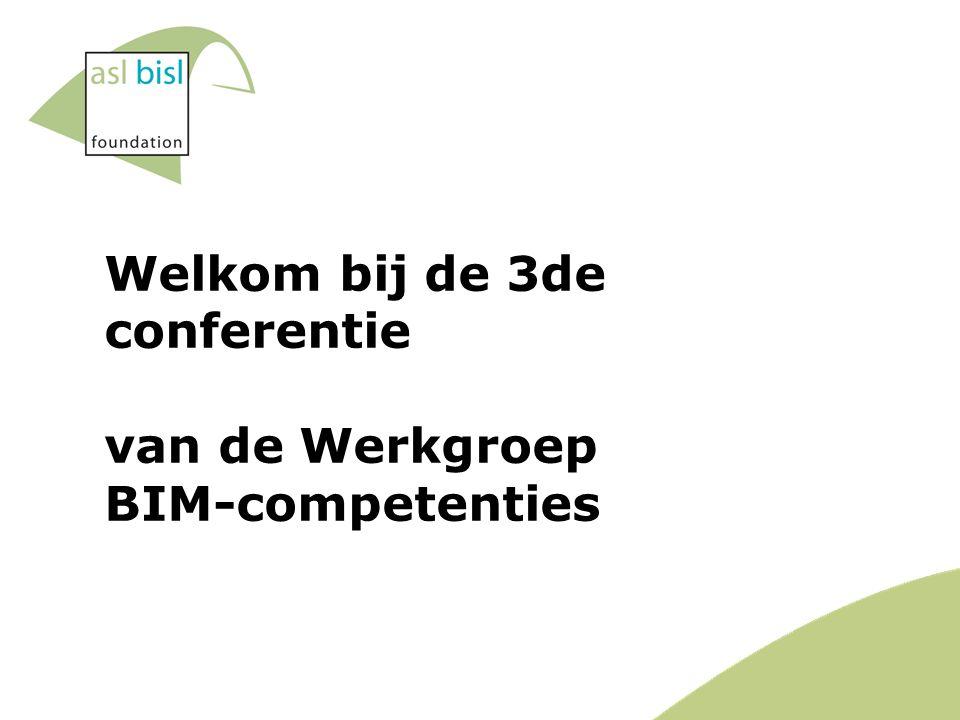 Welkom bij de 3de conferentie van de Werkgroep BIM-competenties