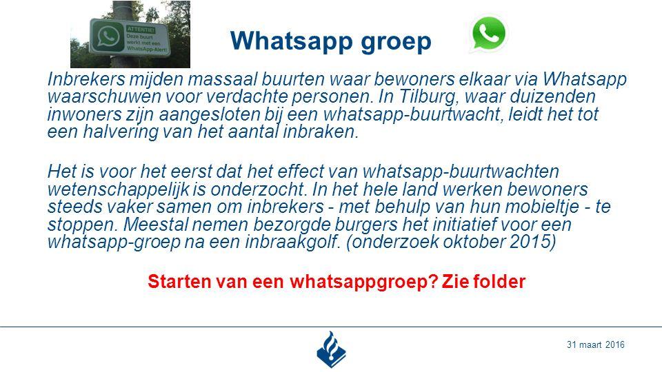 Whatsapp groep 31 maart 2016 Inbrekers mijden massaal buurten waar bewoners elkaar via Whatsapp waarschuwen voor verdachte personen.