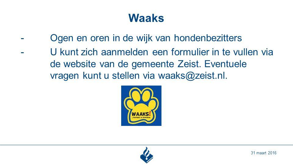 Waaks 31 maart 2016 -Ogen en oren in de wijk van hondenbezitters -U kunt zich aanmelden een formulier in te vullen via de website van de gemeente Zeist.