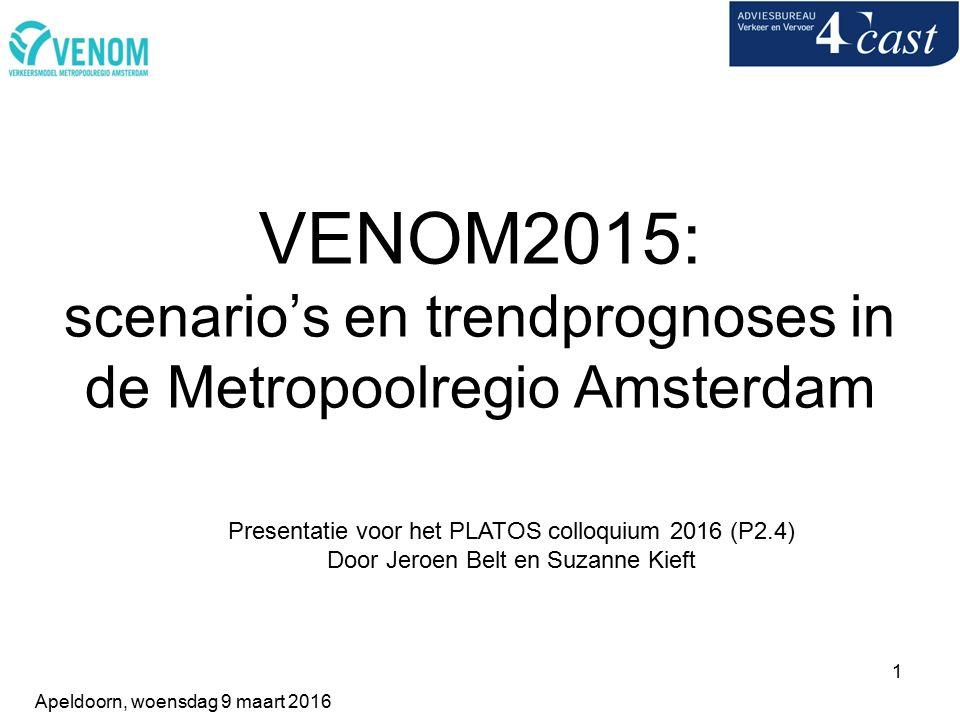 1 VENOM2015: scenario's en trendprognoses in de Metropoolregio Amsterdam Presentatie voor het PLATOS colloquium 2016 (P2.4) Door Jeroen Belt en Suzanne Kieft Apeldoorn, woensdag 9 maart 2016