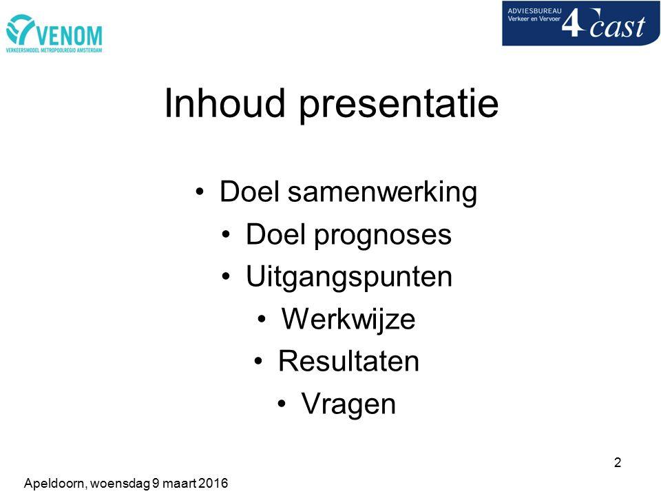 2 Inhoud presentatie Doel samenwerking Doel prognoses Uitgangspunten Werkwijze Resultaten Vragen Apeldoorn, woensdag 9 maart 2016
