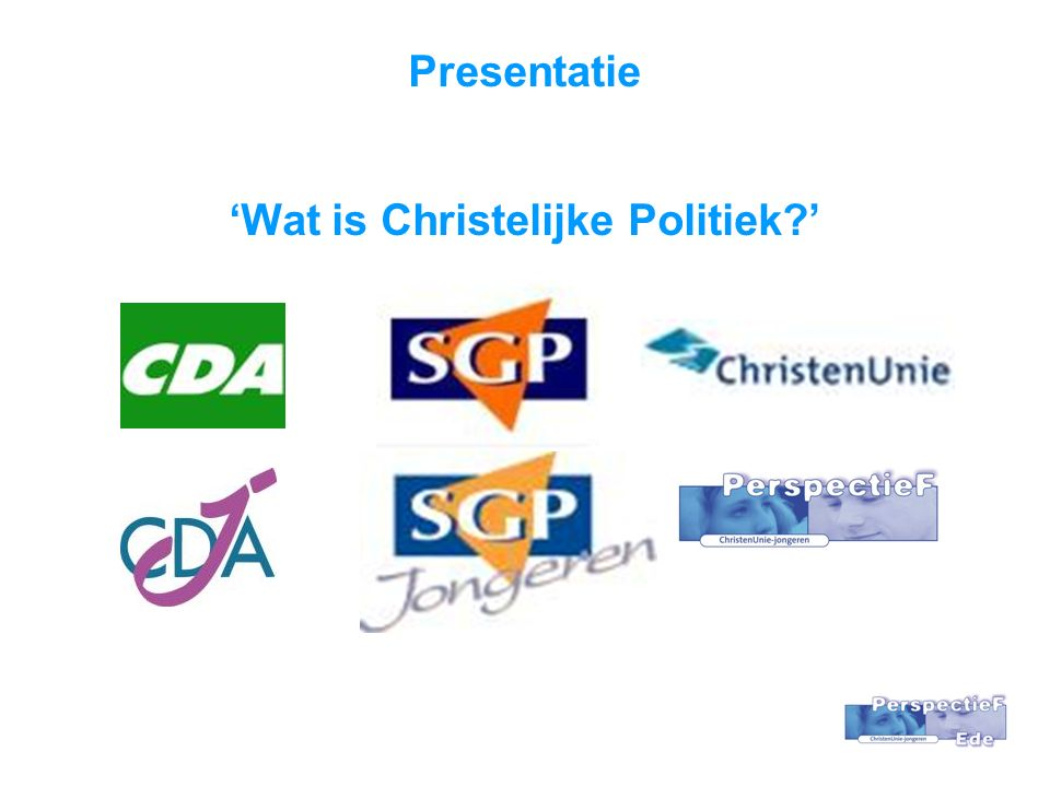 Presentatie 'Wat is Christelijke Politiek '