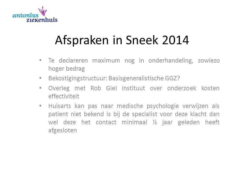 Afspraken in Sneek 2014 Te declareren maximum nog in onderhandeling, zowiezo hoger bedrag Bekostigingstructuur: Basisgeneralistische GGZ? Overleg met