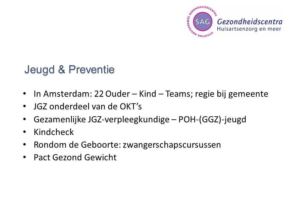 Jeugd & Preventie In Amsterdam: 22 Ouder – Kind – Teams; regie bij gemeente JGZ onderdeel van de OKT's Gezamenlijke JGZ-verpleegkundige – POH-(GGZ)-je