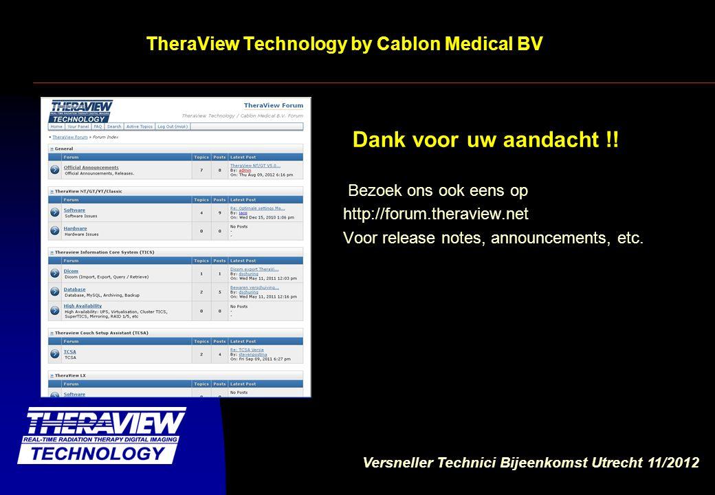 Versneller Technici Bijeenkomst Utrecht 11/2012 TheraView Technology by Cablon Medical BV