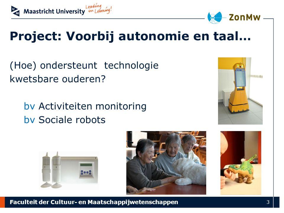 Faculteit der Cultuur- en Maatschappijwetenschappen 3 (Hoe) ondersteunt technologie kwetsbare ouderen.