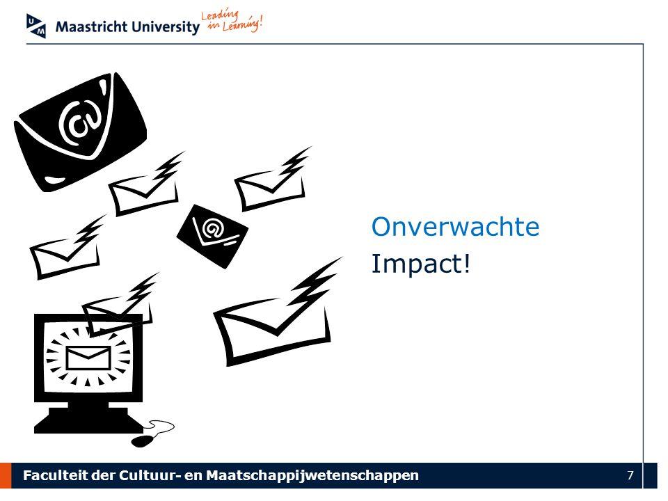 Faculteit der Cultuur- en Maatschappijwetenschappen 7 Onverwachte Impact!