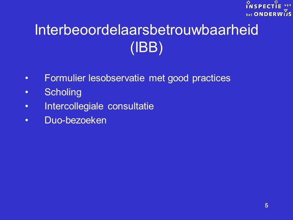 5 Formulier lesobservatie met good practices Scholing Intercollegiale consultatie Duo-bezoeken Interbeoordelaarsbetrouwbaarheid (IBB)