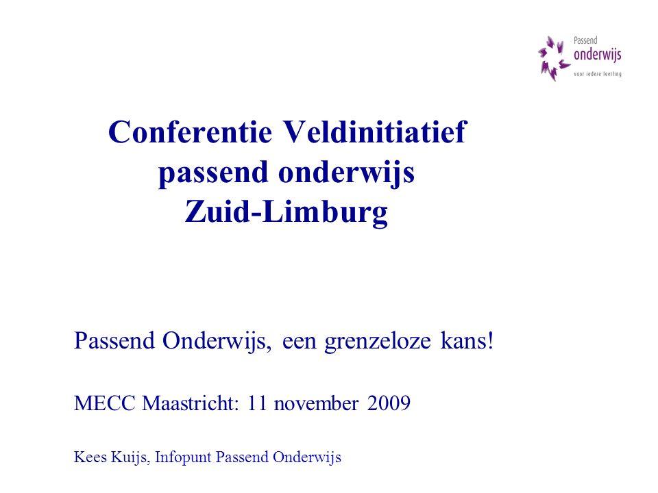 Conferentie Veldinitiatief passend onderwijs Zuid-Limburg Passend Onderwijs, een grenzeloze kans.