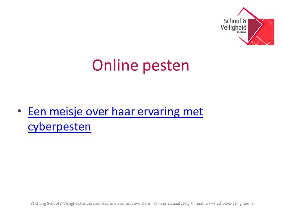 Online pesten Een meisje over haar ervaring met cyberpesten Een meisje over haar ervaring met cyberpesten Stichting School & Veiligheid ondersteunt sc