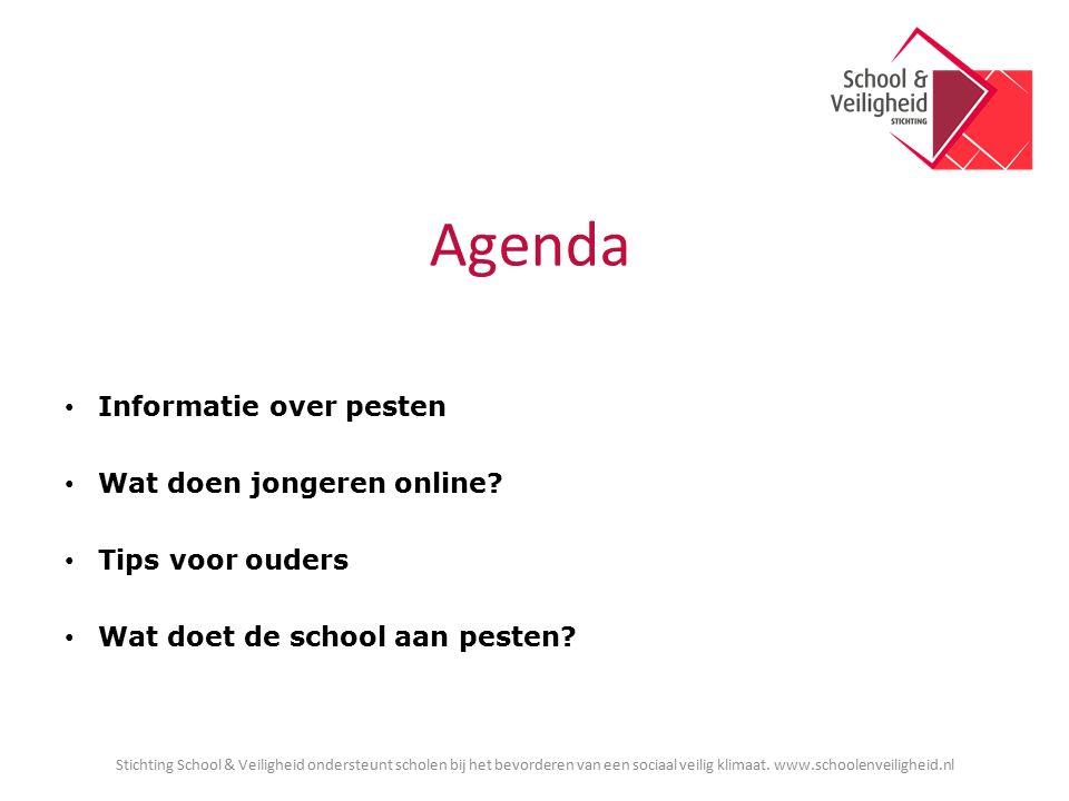 Agenda Informatie over pesten Wat doen jongeren online? Tips voor ouders Wat doet de school aan pesten? Stichting School & Veiligheid ondersteunt scho