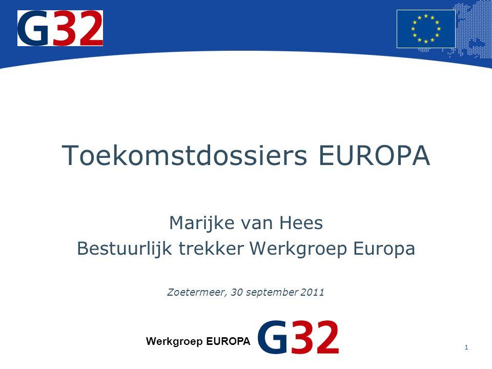 1 Europese Unie Regionaal Beleid – Werkgelegenheid, sociale zaken en insluiting Toekomstdossiers EUROPA Marijke van Hees Bestuurlijk trekker Werkgroep Europa Zoetermeer, 30 september 2011 Werkgroep EUROPA