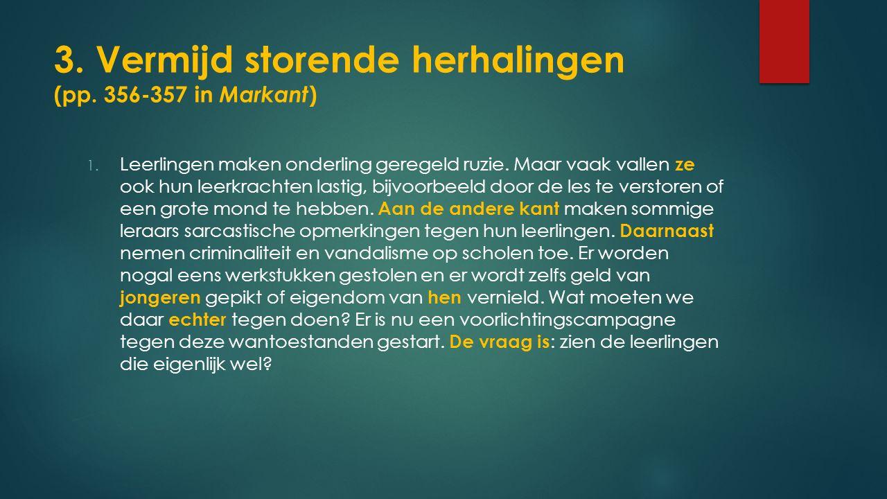 3.Vermijd storende herhalingen (pp. 356-357 in Markant ) 1.