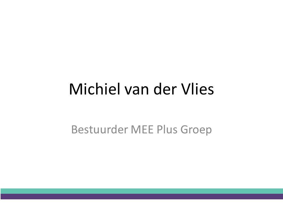 Michiel van der Vlies Bestuurder MEE Plus Groep