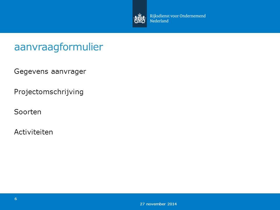 27 november 2014 aanvraagformulier Gegevens aanvrager Projectomschrijving Soorten Activiteiten 6