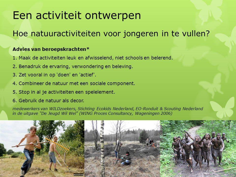Hoe natuuractiviteiten voor jongeren in te vullen? Advies van beroepskrachten* 1. Maak de activiteiten leuk en afwisselend, niet schools en belerend.