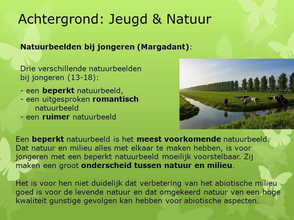 Natuurbeelden bij jongeren (Margadant): Drie verschillende natuurbeelden bij jongeren (13-18): - een beperkt natuurbeeld, - een uitgesproken romantisc