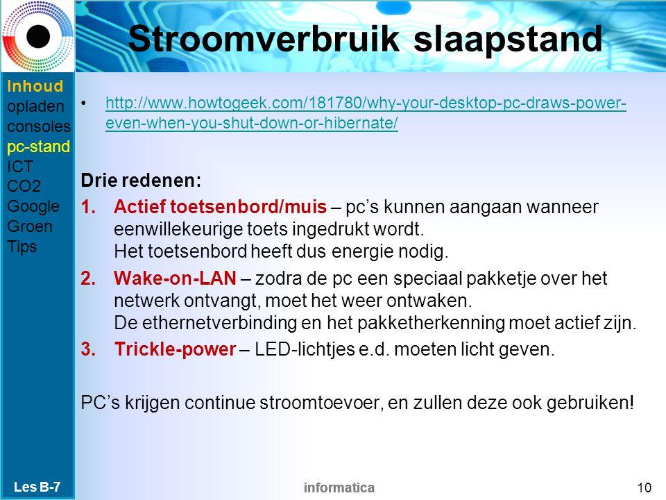 informatica Stroomverbruik slaapstand http://www.howtogeek.com/181780/why-your-desktop-pc-draws-power- even-when-you-shut-down-or-hibernate/http://www