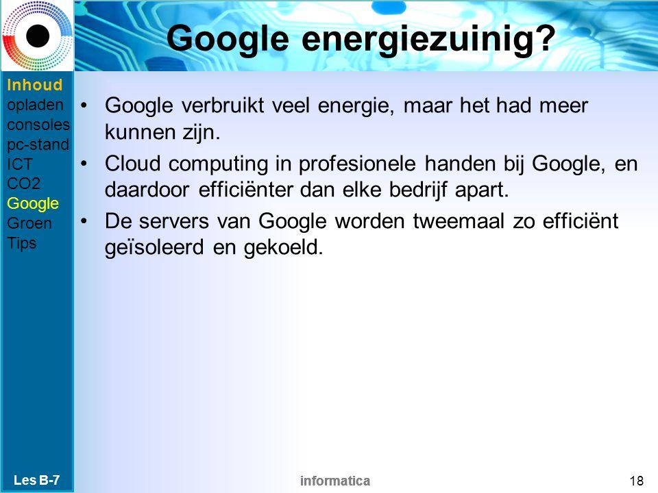 informatica Google energiezuinig? Google verbruikt veel energie, maar het had meer kunnen zijn. Cloud computing in profesionele handen bij Google, en